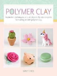 Art Makers: Polymer Clay for Beginners by Emily Chen image