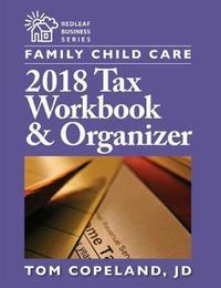 Family Child Care 2018 Tax Workbook & Organizer by Tom Copeland