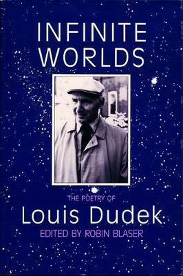 Infinite Worlds by Louis Dudek