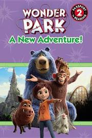 Wonder Park: A New Adventure! by Trey King
