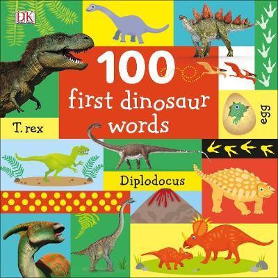 100 First Dinosaur Words by DK