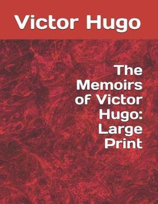 The Memoirs of Victor Hugo by Victor Hugo