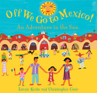 Off We Go to Mexico: An Adventure in the Sun by Laurie Krebs image