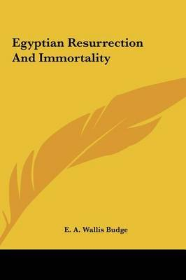 Egyptian Resurrection and Immortality by Professor E A Wallis Budge, Sir image