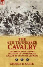 The 4th Tennessee Cavalry by George B. Guild
