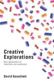 Creative Explorations by David Gauntlett