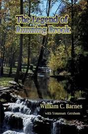The Legend of Running Brook by William C Barnes
