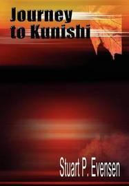 Journey to Kunishi by Stuart P. Evensen image