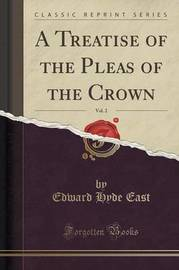 A Treatise of the Pleas of the Crown, Vol. 2 (Classic Reprint) by Edward Hyde East