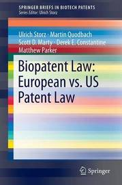 Biopatent Law: European vs. US Patent Law by Ulrich Storz