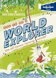 Not for Parents How to be a World Explorer by Lonely Planet