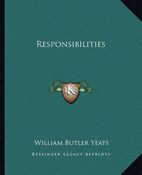 Responsibilities by William Butler Yeats image