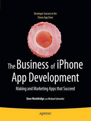 The Business of iPhone App Development by Dave Wooldridge image