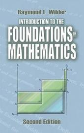 Introduction to the Foundations of Mathematics by Raymond Louis Wilder