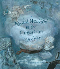 Mr & Mrs God In The Creation Kitchen by Nancy Wood