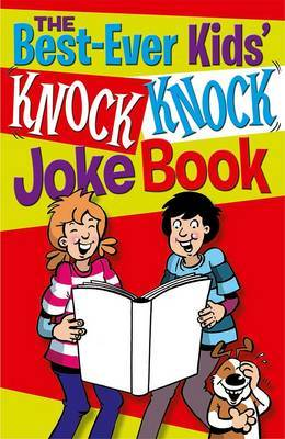 The Best-Ever Kids Knock Knock Joke Book by Karen King image