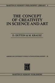 The Concept of Creativity in Science and Art by Denis Dutton