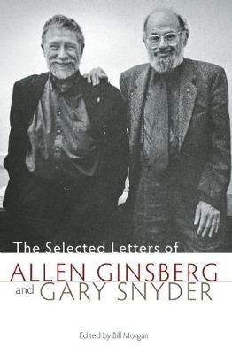 The Selected Letters of Allen Ginsberg and Gary Snyder by Gary Snyder
