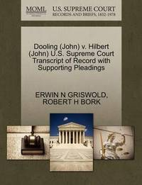 Dooling (John) V. Hilbert (John) U.S. Supreme Court Transcript of Record with Supporting Pleadings by Erwin N. Griswold