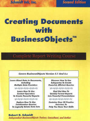 Creating Documents with BusinessObjects by Robert D Schmidt