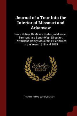 Journal of a Tour Into the Interior of Missouri and Arkansaw by Henry Rowe Schoolcraft image