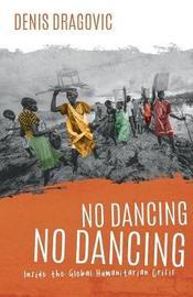 No Dancing, No Dancing by Denis Dragovic