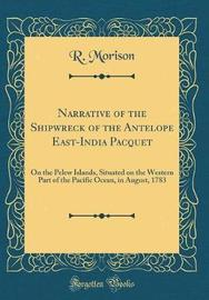 Narrative of the Shipwreck of the Antelope East-India Pacquet by R Morison image