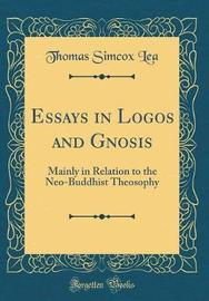 Essays in Logos and Gnosis by Thomas Simcox Lea image