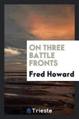 On Three Battle Fronts by Fred Howard image
