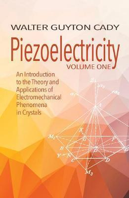 Piezoelectricity: Volume One: An Introduction to the Theory and