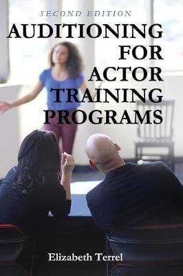 Auditioning for Actor Training Programs by Elizabeth Terrel
