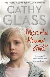 Where Has Mommy Gone? by Cathy Glass