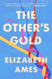 The Other's Gold by Elizabeth Ames