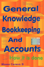 General Knowledge Bookkeeping and Accounts by Moses B Carson
