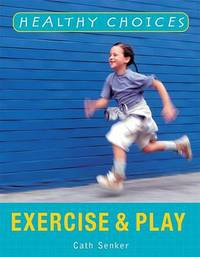 Exercise and Play by Cath Senker