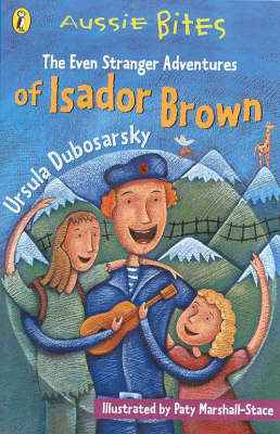 The Even Stranger Adventures of Isador Brown by Ursula Dubosarsky