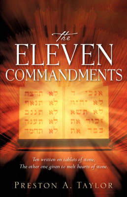 The Eleven Commandments by Preston A. Taylor