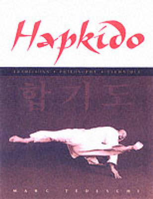 Hapkido: Traditions Philosophy Technique by Marc Tedeschi