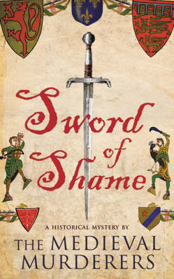 Sword of Shame by The Medieval Murderers