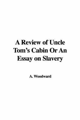 the effect of uncle toms cabin essay Uncle tom's cabin is evaluate uncle tom's cabin using jane tompkins's essay the women in stowe's work have an emotional effect on.