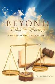 Beyond Tithes and Offerings by Dr J Gayle Gaymon
