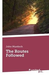 The Routes Followed by John Murdoch