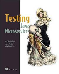 Testing Java Microservices by Alex Soto Bueno