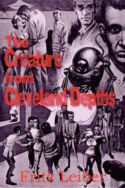 The Creature from Cleveland Depths by Fritz Leiber image