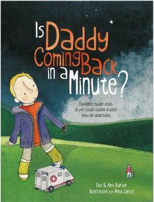 Is Daddy Coming Back in a Minute? by Elke Barber