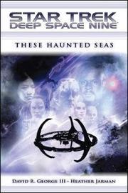 Star Trek: Deep Space Nine: These Haunted Seas by David R. George