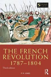 The French Revolution 1787-1804 by P.M. Jones