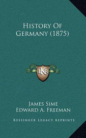 History of Germany (1875) by James Sime image