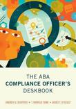 The ABA Compliance Officer's Deskbook by Andrew S Boutros