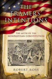 The Framers' Intentions by Robert E. Ross